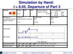 simulation by hand t 8 05 departure of part 3