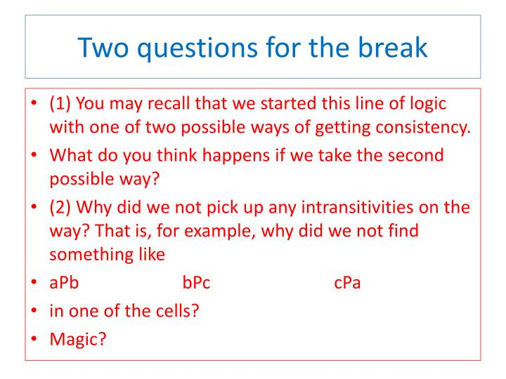 Two questions for the break
