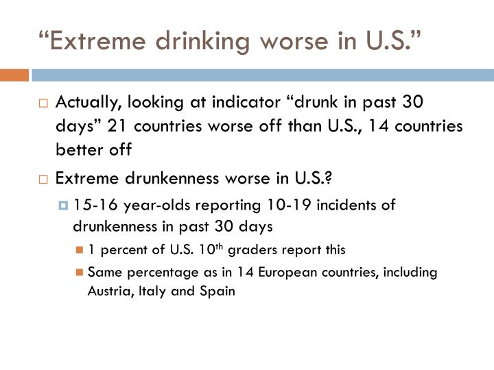 """Extreme drinking worse in U.S."""