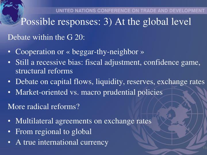 Possible responses: 3) At the global level