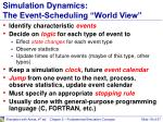 simulation dynamics the event scheduling world view