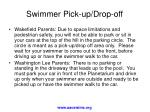 swimmer pick up drop off