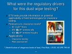 what were the regulatory drivers for this dust wipe testing
