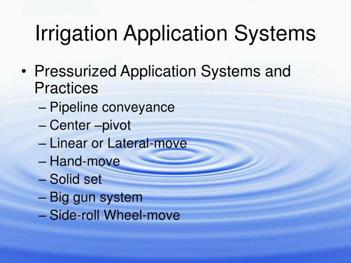 Irrigation Application Systems