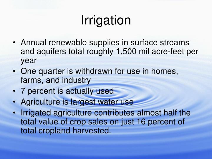 Annual renewable supplies in surface streams and aquifers total roughly 1,500 mil acre-feet per year