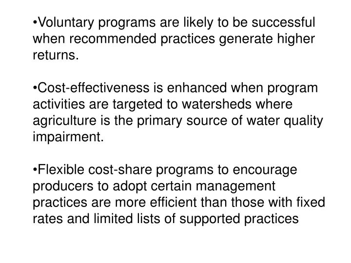 Voluntary programs are likely to be successful when recommended practices generate higher returns.