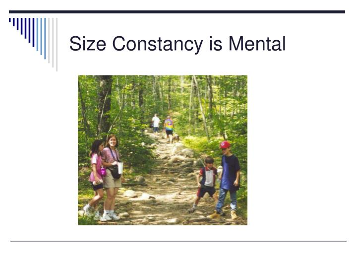Size Constancy is Mental