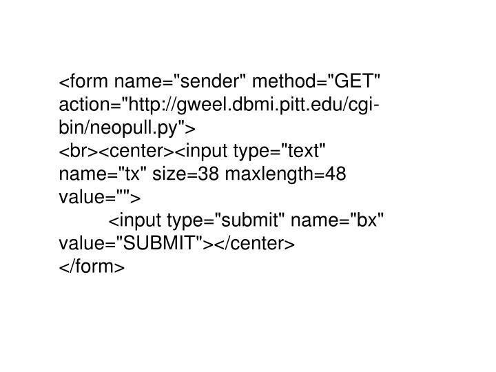 """<form name=""""sender"""" method=""""GET"""""""