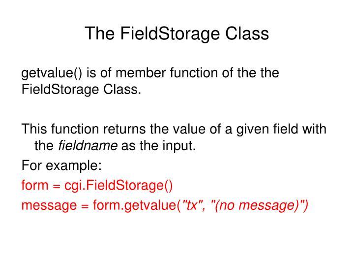 The FieldStorage Class