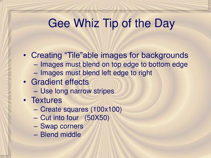 Gee Whiz Tip of the Day