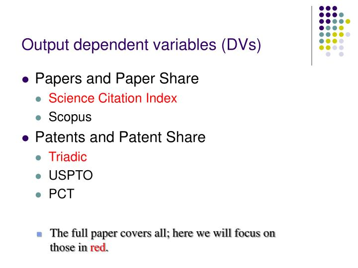 Output dependent variables (DVs)