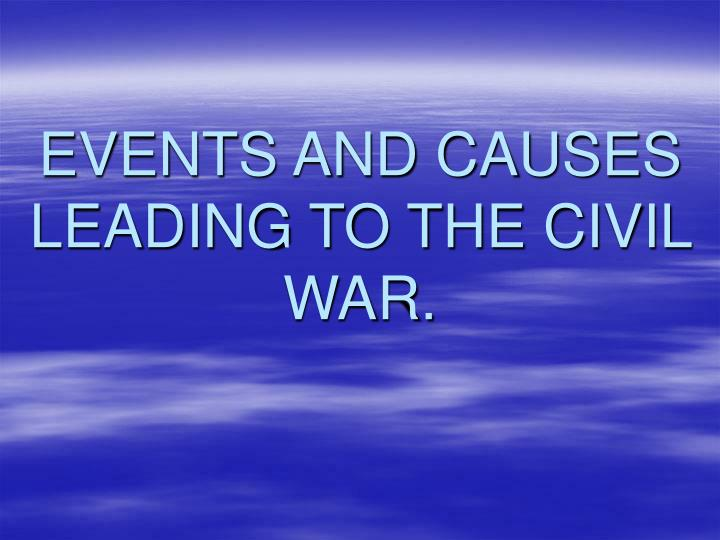 Events and causes leading to the civil war