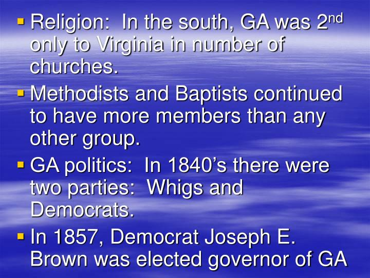 Religion:  In the south, GA was 2