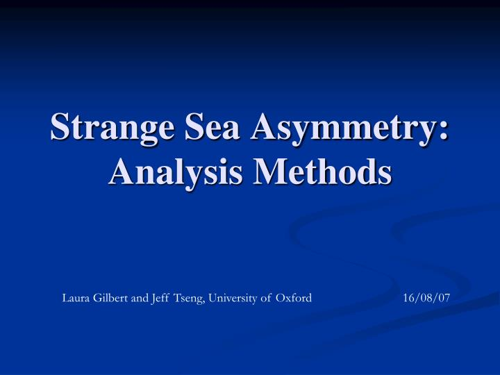 Strange sea asymmetry analysis methods