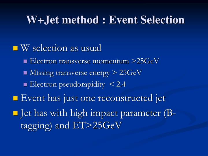 W+Jet method : Event Selection