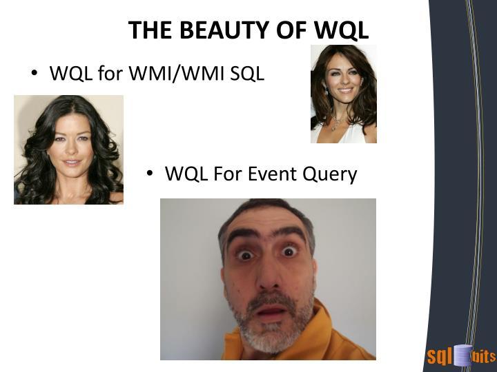 THE BEAUTY OF WQL