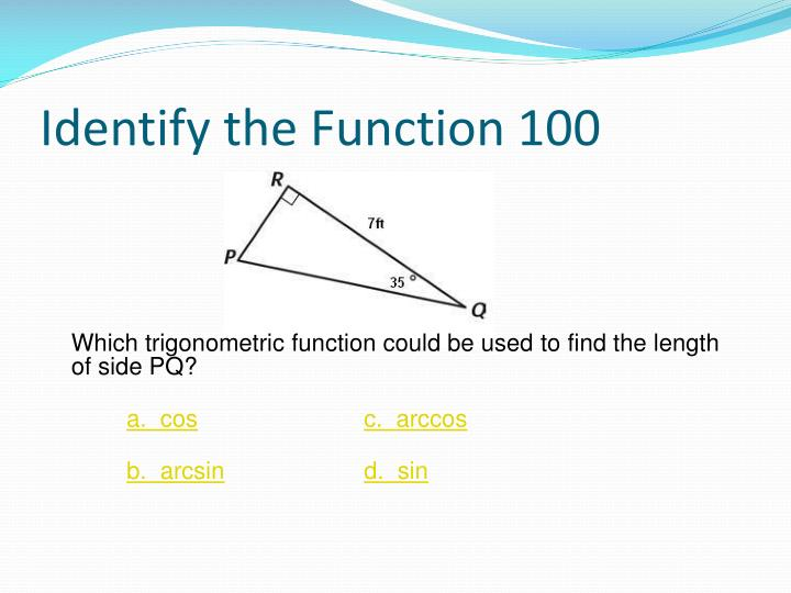 Identify the Function 100