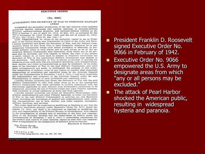 President Franklin D. Roosevelt signed Executive Order No. 9066 in February of 1942.