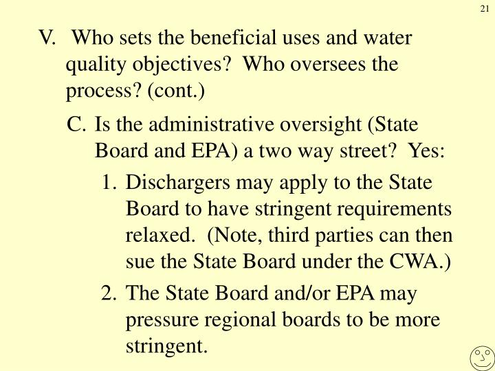 V. Who sets the beneficial uses and water quality objectives?  Who oversees the process? (cont.)