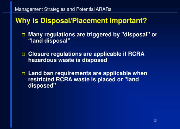 """Many regulations are triggered by """"disposal"""" or """"land disposal"""""""