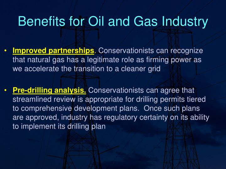 Benefits for Oil and Gas Industry