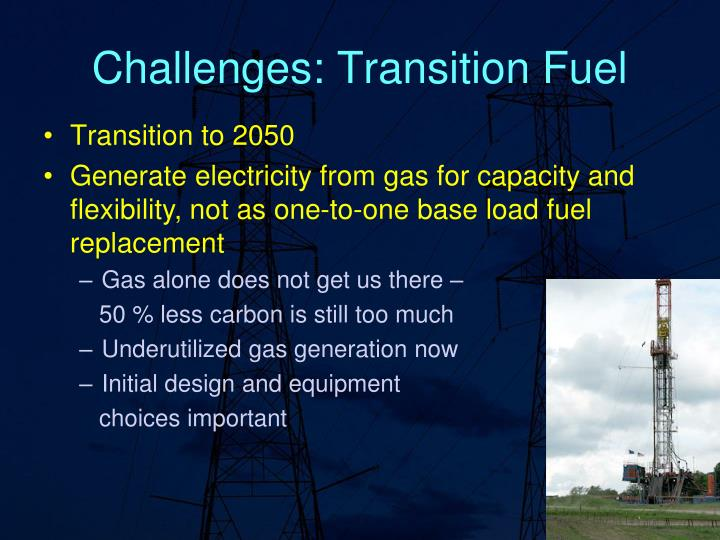 Challenges: Transition Fuel