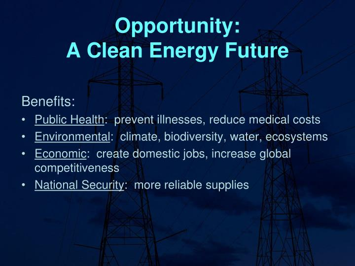 Opportunity a clean energy future