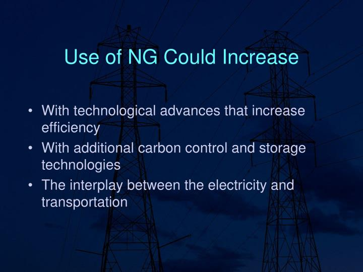 Use of NG Could Increase