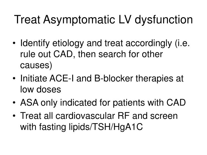Treat Asymptomatic LV dysfunction
