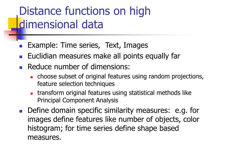Distance functions on high dimensional data