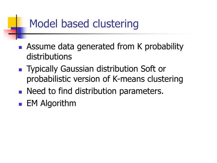 Model based clustering