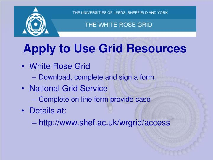 Apply to Use Grid Resources