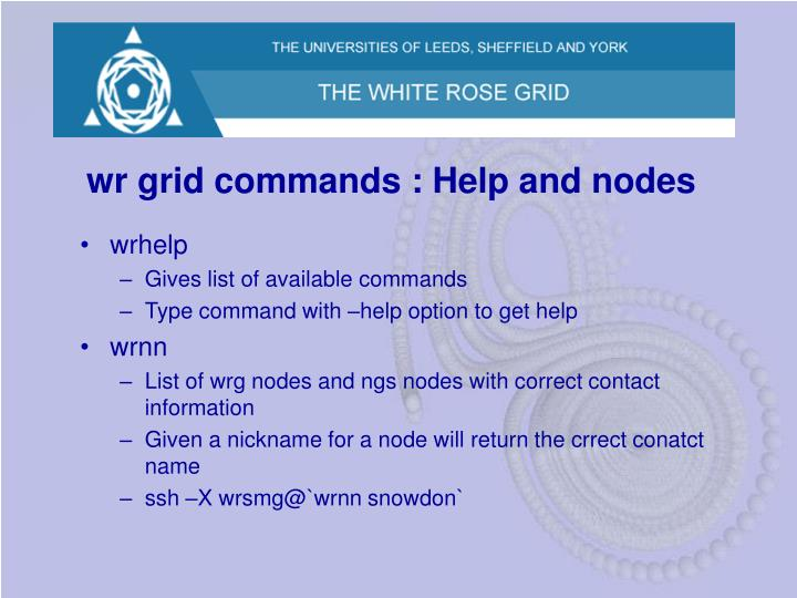 wr grid commands : Help and nodes