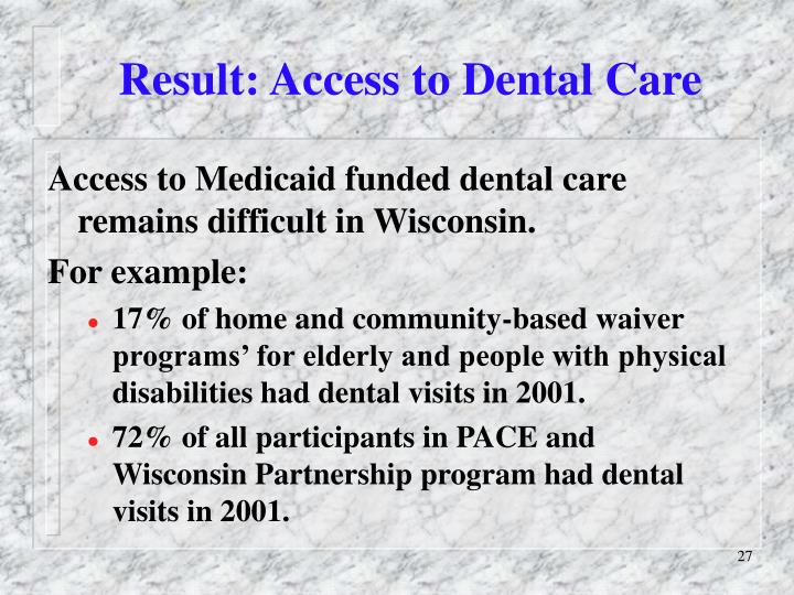 Result: Access to Dental Care