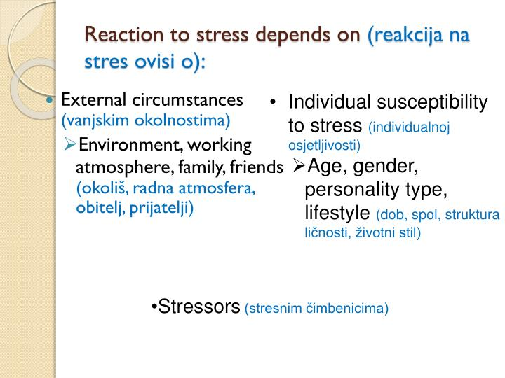 Reaction to stress depends on