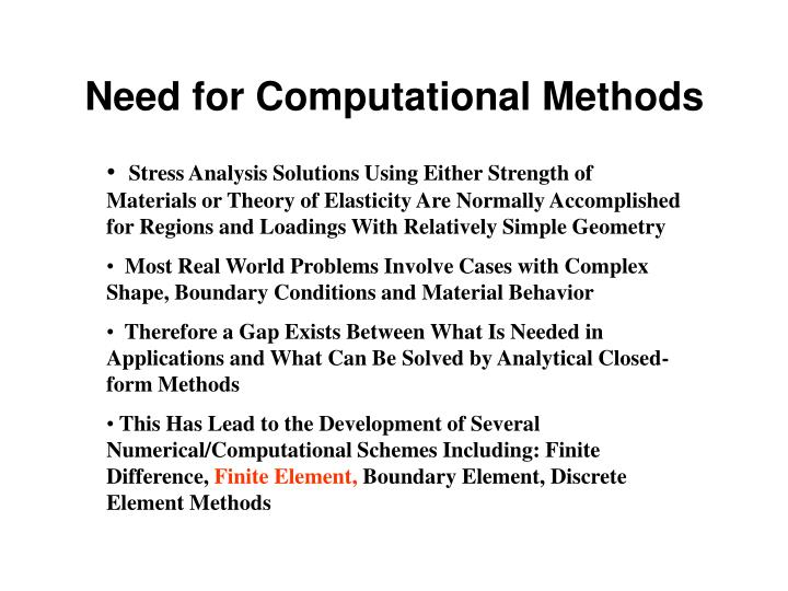 Need for computational methods