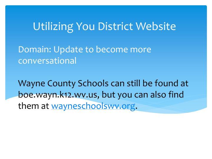 Utilizing You District Website
