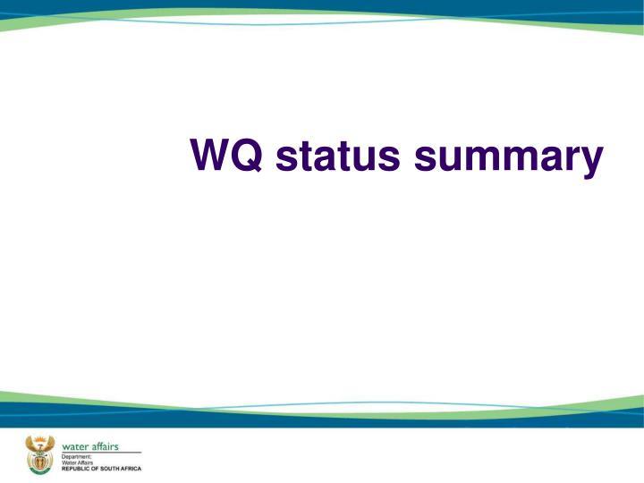 WQ status summary
