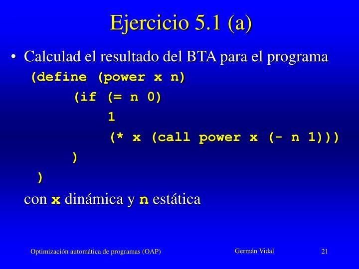Ejercicio 5.1 (a)