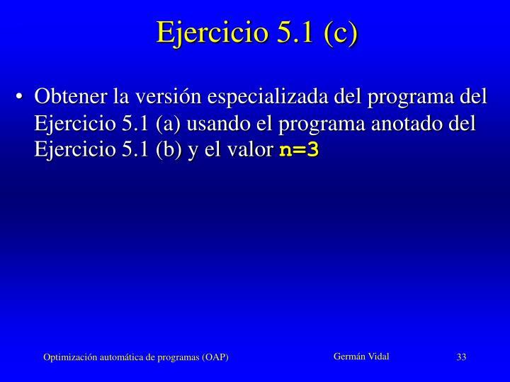 Ejercicio 5.1 (c)