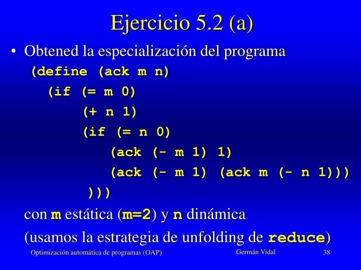 Ejercicio 5.2 (a)