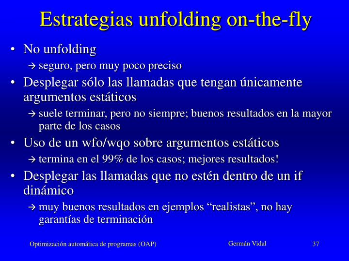 Estrategias unfolding on-the-fly
