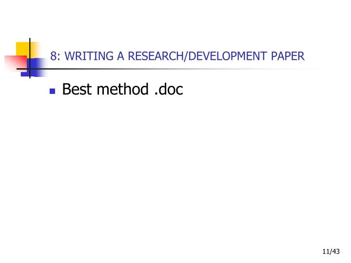 8: WRITING A RESEARCH/DEVELOPMENT PAPER