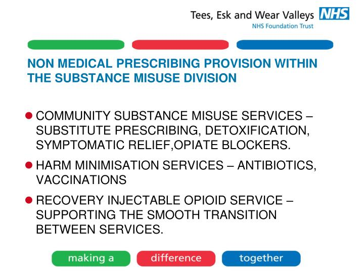 NON MEDICAL PRESCRIBING PROVISION WITHIN THE SUBSTANCE MISUSE DIVISION