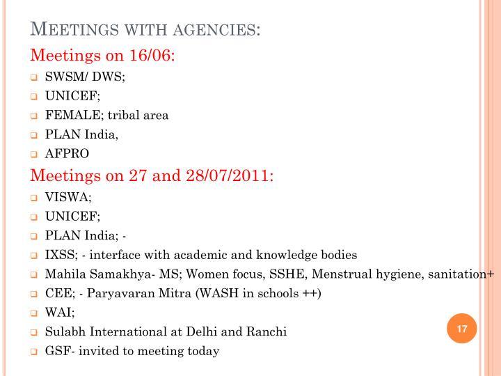 Meetings with agencies: