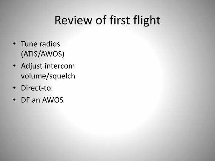 Review of first flight
