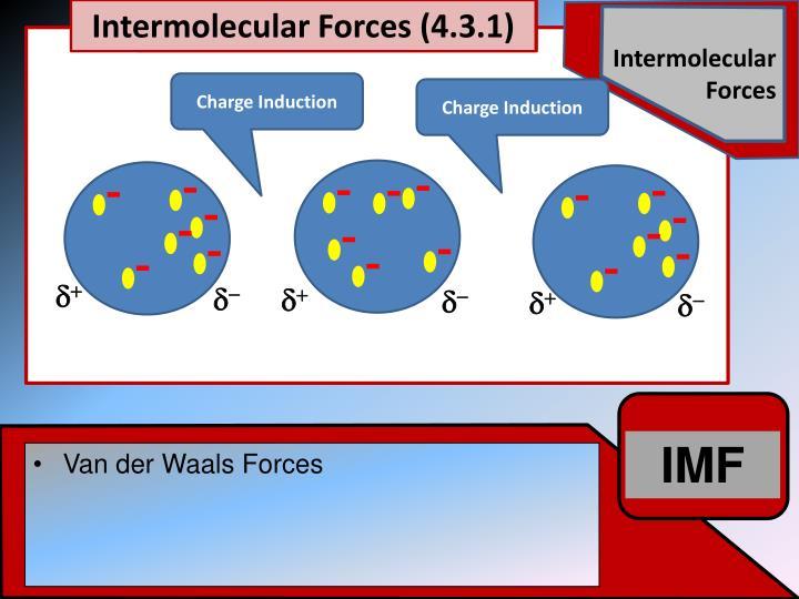 Intermolecular Forces (4.3.1)
