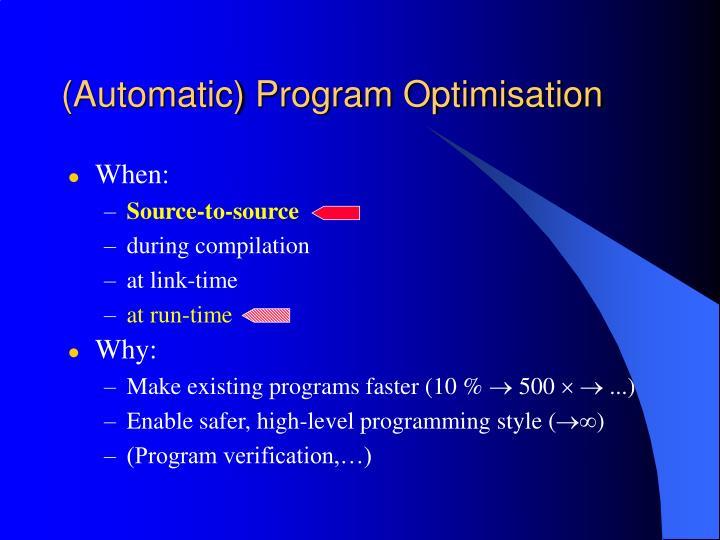 (Automatic) Program Optimisation