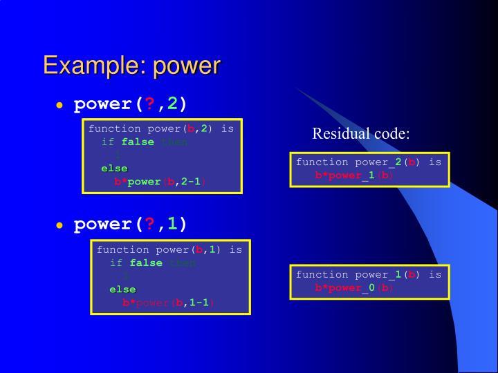 Example: power