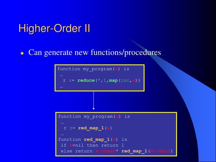 Higher-Order II
